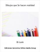Bi-Lank - Dibujos que Se hacen realidad