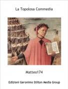 Matteo174 - La Topolosa Commedia
