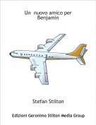 Stefan Stilton - Un  nuovo amico per Benjamin