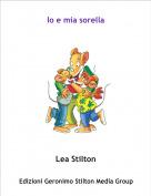 Lea Stilton - Io e mia sorella