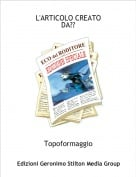 Topoformaggio - L'ARTICOLO CREATODA??