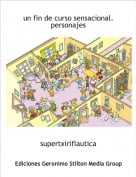 supertxiriflautica - un fin de curso sensacional.personajes