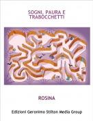 ROSINA - SOGNI, PAURA E TRABOCCHETTI
