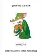 sofia2352 - geronimo sta male