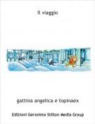 gattina angelica e topinaex - Il viaggio