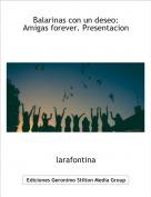 larafontina - Balarinas con un deseo:Amigas forever. Presentacion