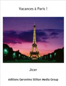 Jicer - Vacances à Paris !
