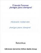 Ratonikua - Friends Forever¡Amigos para siempre!