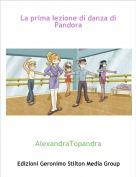 AlexandraTopandra - La prima lezione di danza di Pandora