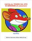 squikky - CACCIA AL TESORO SUL SITO DI GERONIMO (Il concorso!)