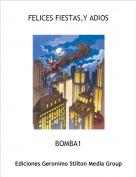 BOMBA1 - FELICES FIESTAS,Y ADIOS