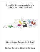Geronimo e Benjamin Stilton - Il miglior Carnevale della mia vita, con i miei familiari