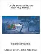 Ratoncita Pincelita - Un día muy extraño y un ratón muy miedica.