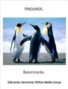 Ratorricardo. - PINGUINOS.