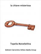 Topella Monellellina - la chiave misteriosa