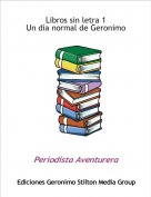 Periodista Aventurera - Libros sin letra 1Un día normal de Geronimo