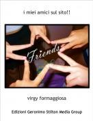 virgy formaggiosa - i miei amici sul sito!!