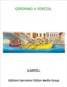 GABRIEL - GERONIMO A VENEZIA.