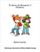 Ratorricardo. - El diario de Benjamin Y Pandora.