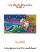 GUAY500 - UNA VELADA TRANQUILA PARTE 4