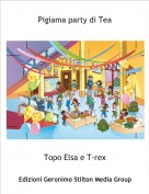 Topo Elsa e T-rex - Pigiama party di Tea