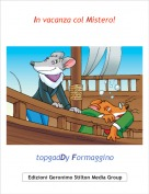 topgadDy Formaggino - In vacanza col Mistero!