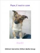 KiarEli - Pepe,il nostro cane