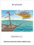 Alejandro.A.L. - Mi salvación