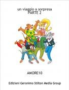 AMORE10 - un viaggio a sorpresaPARTE 2