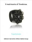 TopaCeleste - Il matrimonio di Tenebrosa