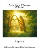 Requisita - Portal Hacia 3 Tiempos (2ª Parte)