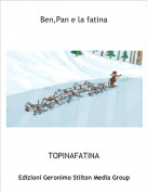 TOPINAFATINA - Ben,Pan e la fatina