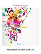 Rati P. - Vuelve la MagiaLa Canción