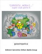 """gaiasimpatica - """"CURIOSITA', MODA E...""""super club parte 6"""