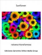 ratoescritorafamosa - Sunflower