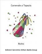 Richis - Carnevale a Topazia