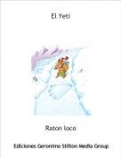 Raton loco - El Yeti