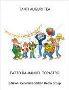 FATTO DA MANUEL TOPASTRO - TANTI AUGURI TEA