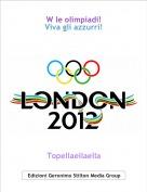 Topellaellaella - W le olimpiadi!Viva gli azzurri!