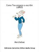 Merchebae - Como Tea empezo a escribir LIBROS