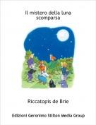 Riccatopis de Brie - Il mistero della luna scomparsa