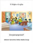 Giorgiatopignola27 - Il litigio e la gita