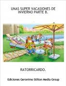 RATORRICARDO. - UNAS SUPER VACASIONES DE INVIERNO PARTE B.