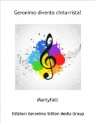 Martyfatt - Geronimo diventa chitarrista!