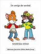 tenebrosa stilton - Un amigo de verdad
