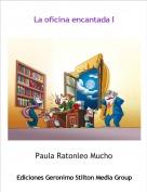 Paula Ratonleo Mucho - La oficina encantada I