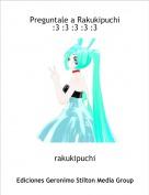 rakukipuchi - Preguntale a Rakukipuchi :3 :3 :3 :3 :3