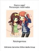 RatoIngeniosa - Nueva saga!Personajes reservados