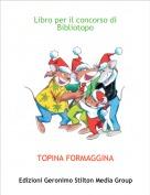 TOPINA FORMAGGINA - Libro per il concorso di Bibliotopo