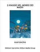 scarroncino - 2-VIAGGIO NEL MONDO DEI MAGHI